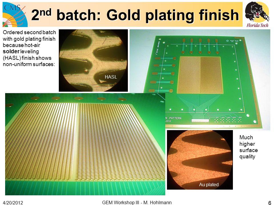 2 nd batch: Gold plating finish 4/20/2012 GEM Workshop III - M.