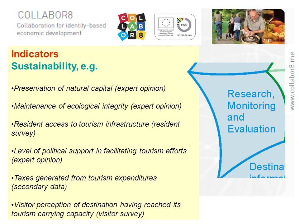 Indicators Sustainability, e.g. Preservation of natural capital (expert opinion) Maintenance of ecological integrity (expert opinion) Resident access