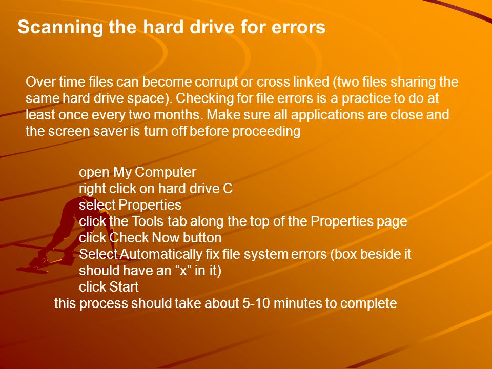 Scanning the hard drive for errors Over time files can become corrupt or cross linked (two files sharing the same hard drive space).