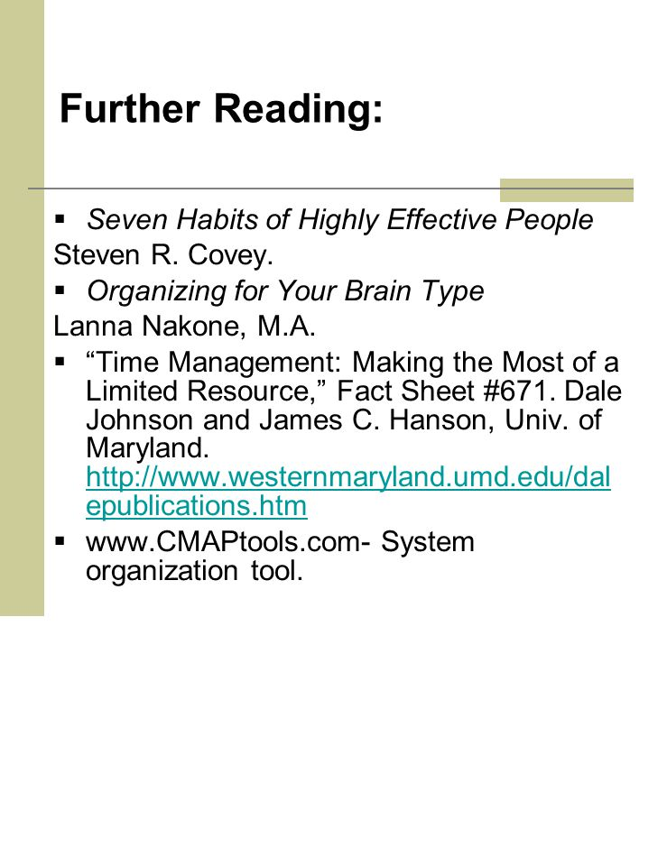 Further Reading:  Seven Habits of Highly Effective People Steven R.