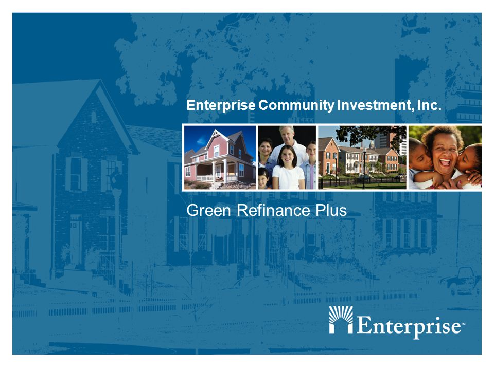 Enterprise Community Investment, Inc. Green Refinance Plus
