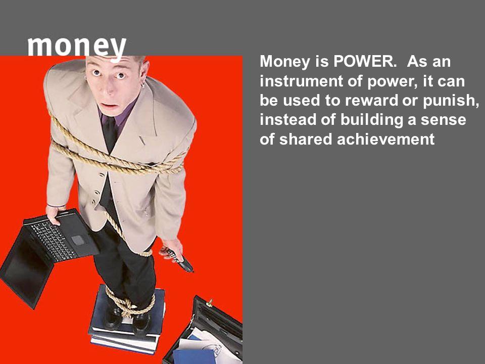 Money is POWER.