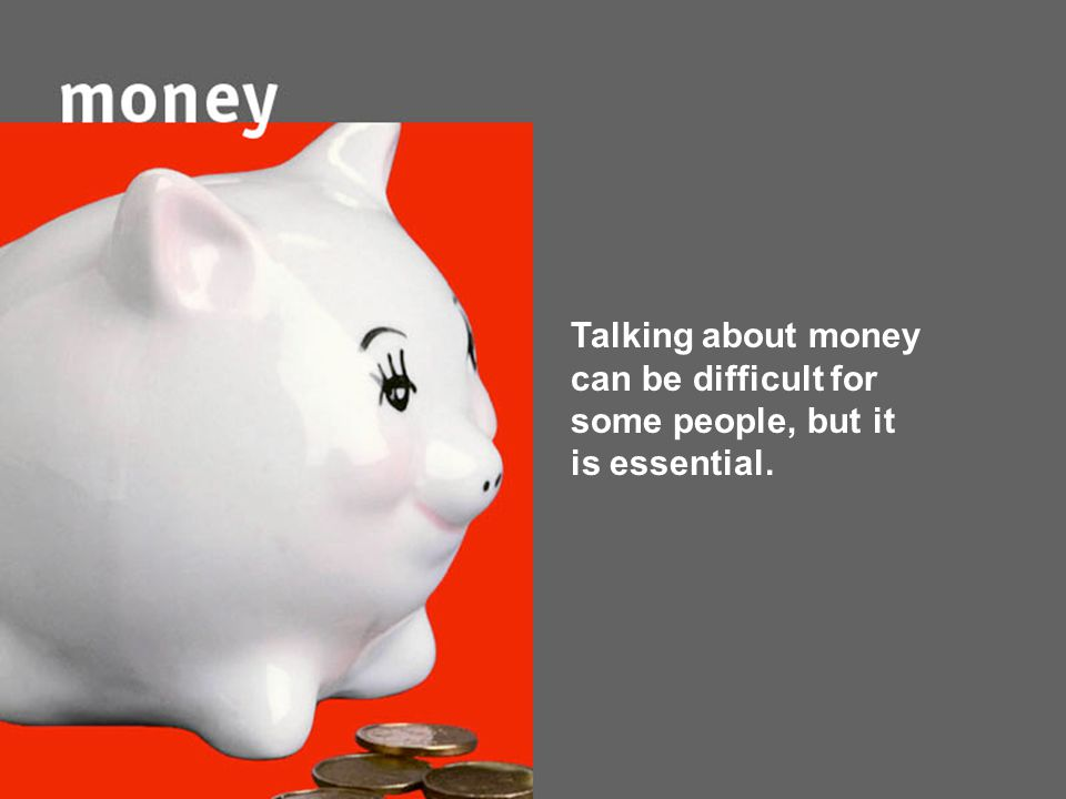 Talking about money can be difficult for some people, but it is essential.