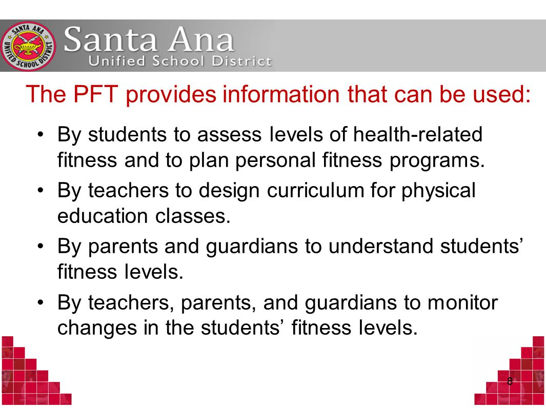 The PFT provides information that can be used: By students to assess levels of health-related fitness and to plan personal fitness programs.