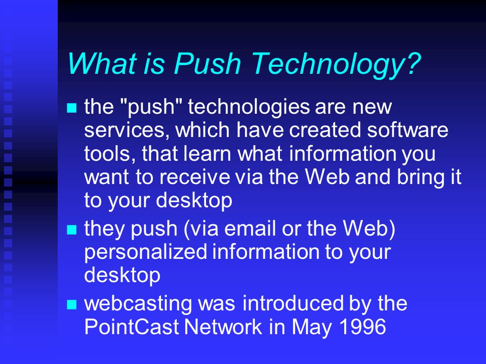 What is Push Technology.