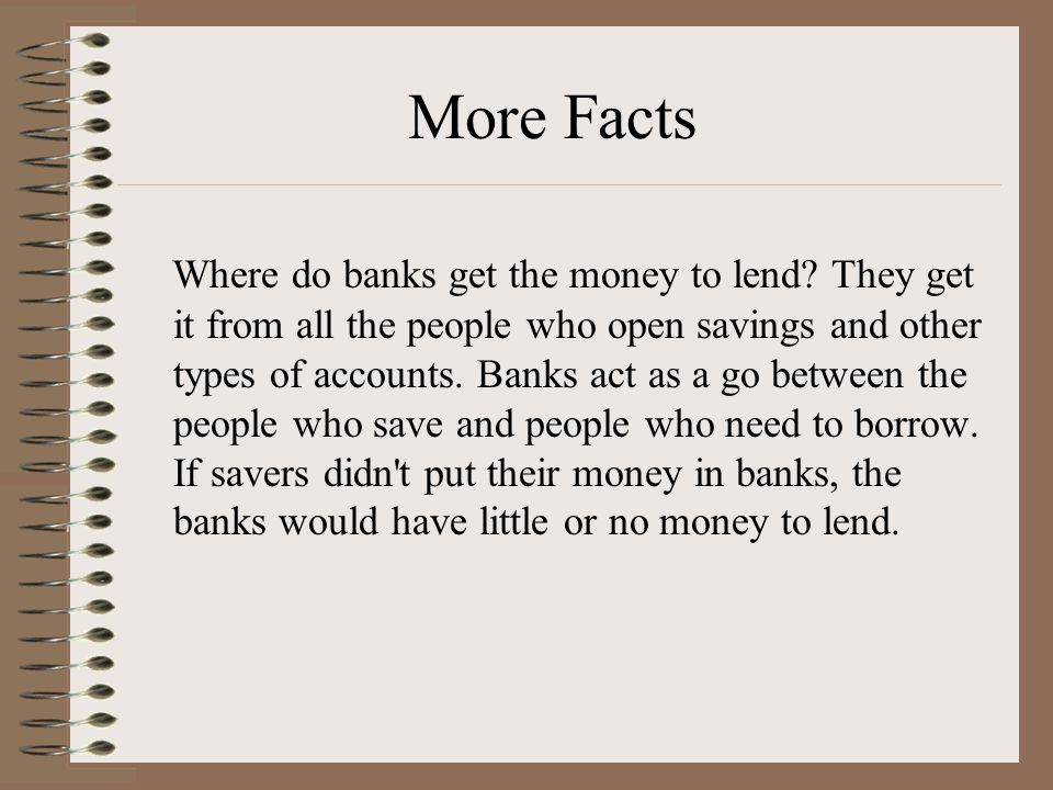 ACTIVITY Encourage students to open a savings account at the bank their parents may have their deposits.