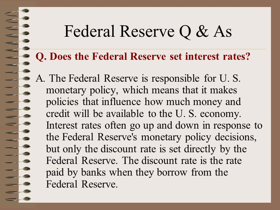Q. Does the Federal Reserve set interest rates. A.