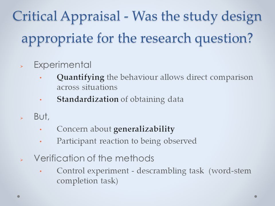Critical Appraisal - Was the study design appropriate for the research question.
