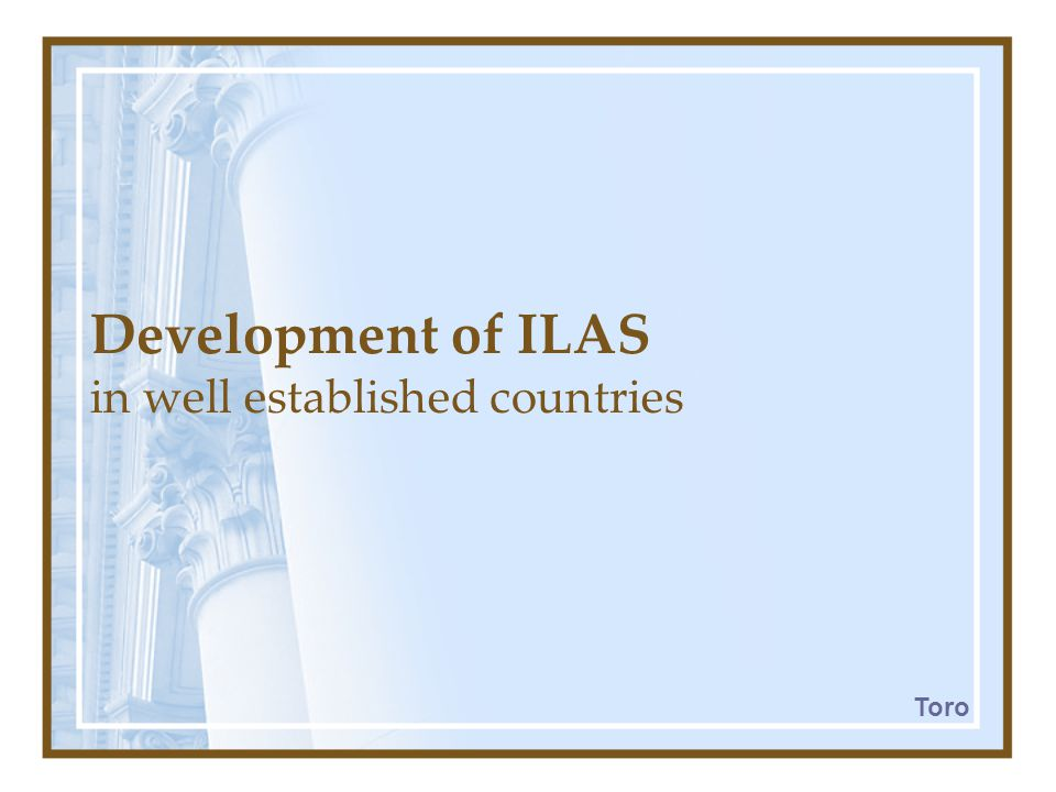 Development of ILAS in well established countries Toro