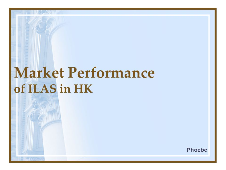 Market Performance of ILAS in HK Phoebe