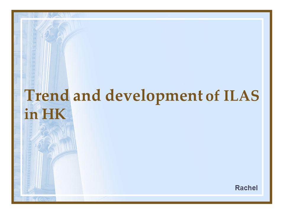 Trend and development of ILAS in HK Rachel