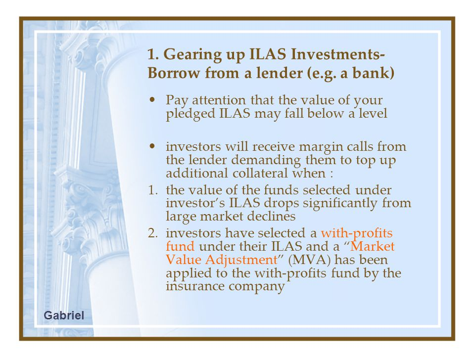 1. Gearing up ILAS Investments- Borrow from a lender (e.g.