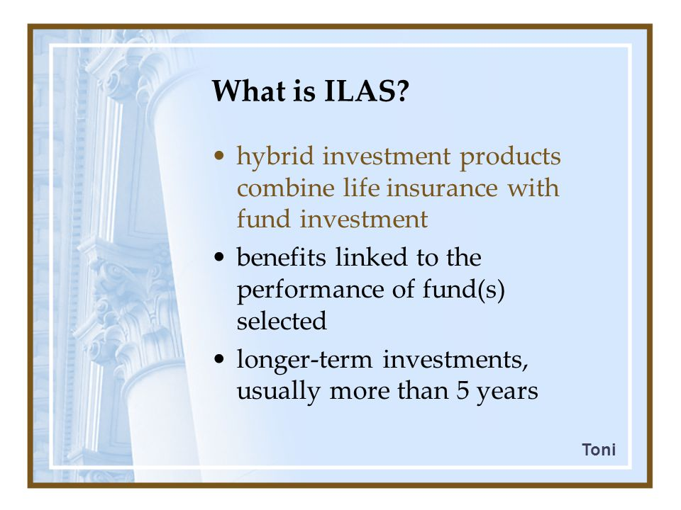 Popularity ↑  main factors: 1) ↑ economic trends (favor of unit-linking) 2) consumers finding  product attractive 3) sales environment of aggressive marketing 4) limited regulation on sales methods 5) growth of computerization Development of ILAS Toro