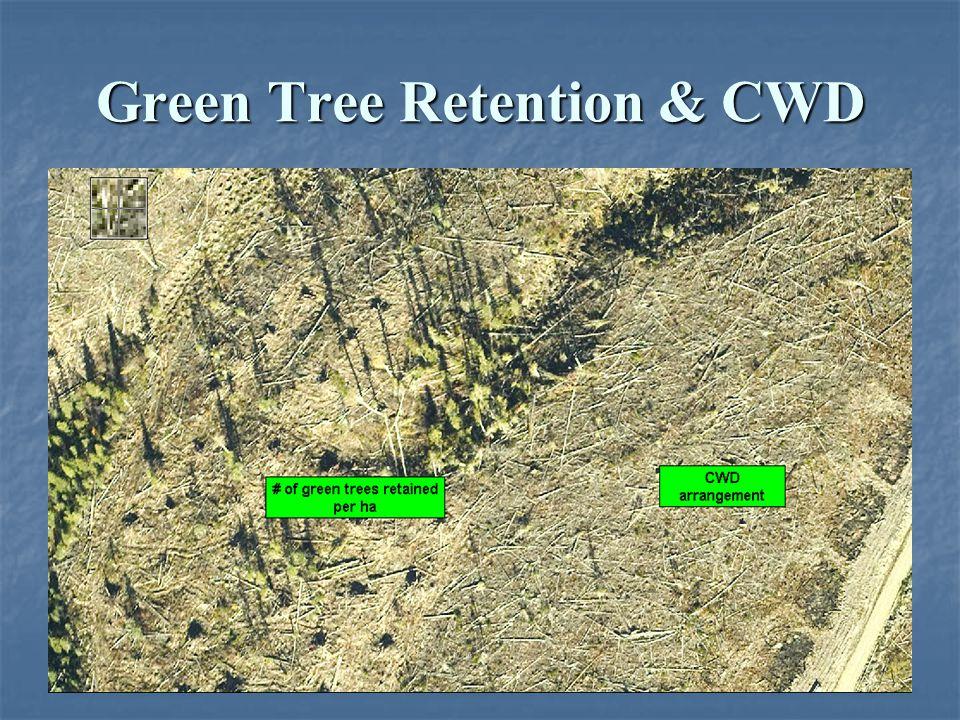 Green Tree Retention & CWD