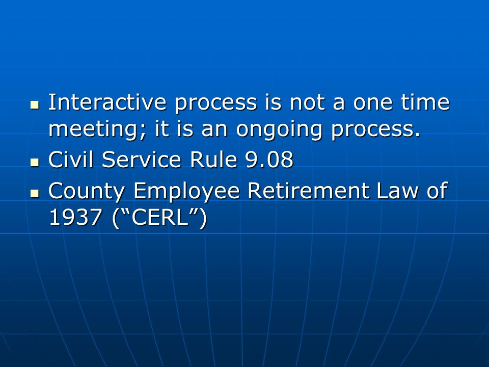 Interactive process is not a one time meeting; it is an ongoing process.