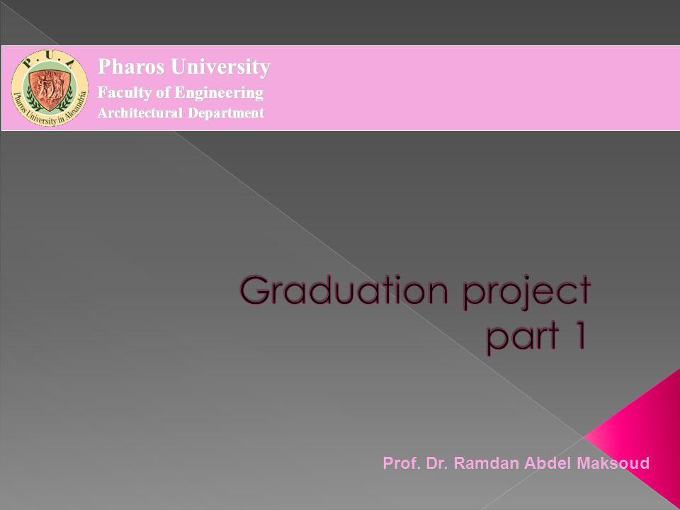 Prof. Dr. Ramdan Abdel Maksoud Pharos University Faculty of Engineering Architectural Department