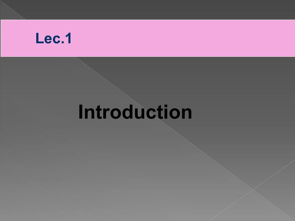 Introduction Lec.1