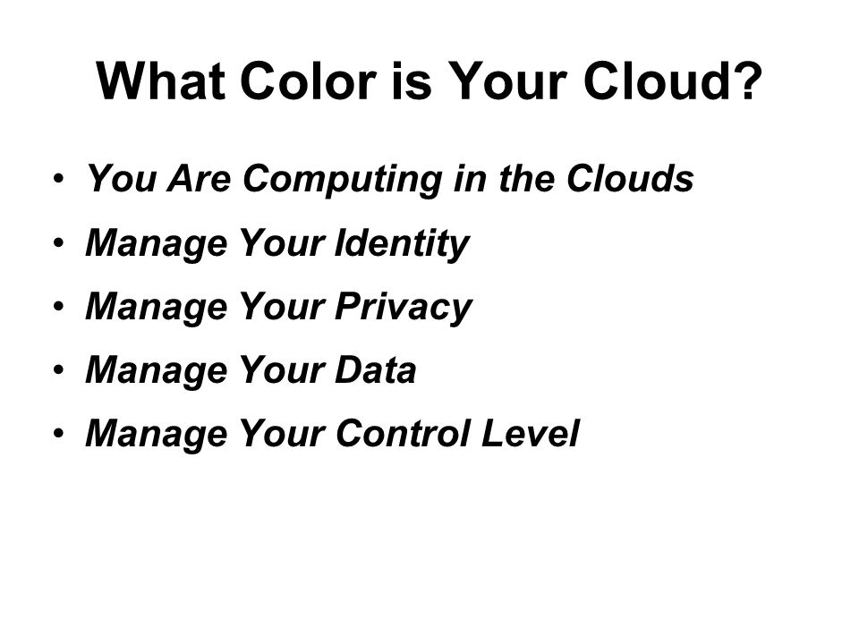 What Color is Your Cloud.
