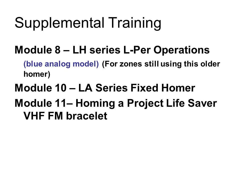 Recommended Re-currencies Module 3 LL-16 Operations 3 Homings per year for ground.