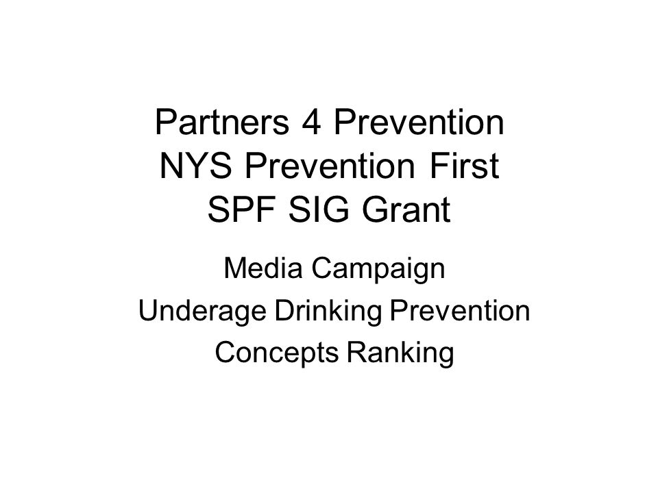 Partners 4 Prevention NYS Prevention First SPF SIG Grant Media Campaign Underage Drinking Prevention Concepts Ranking