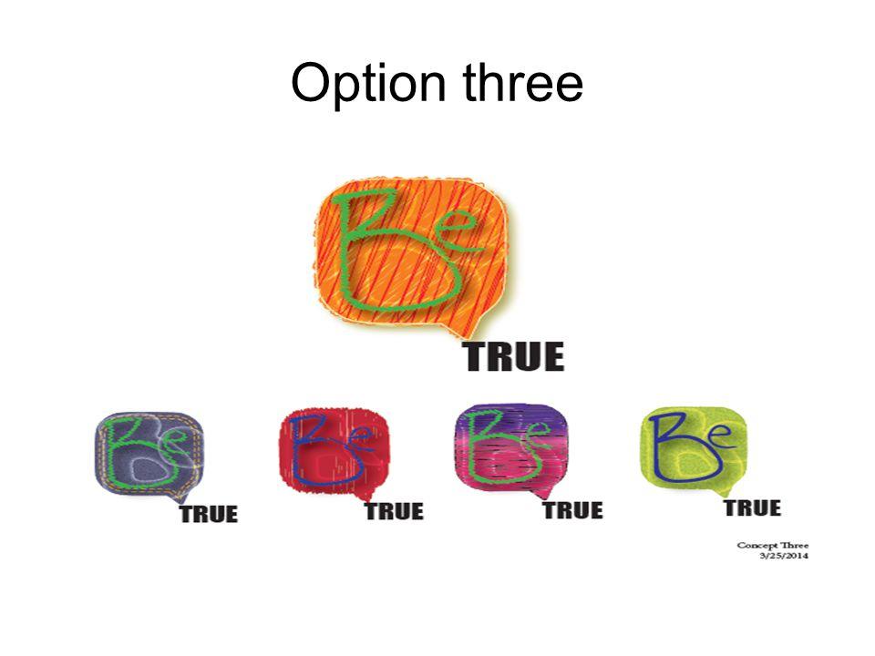 Option three