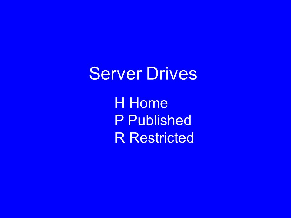 Server Drives H Home P Published R Restricted