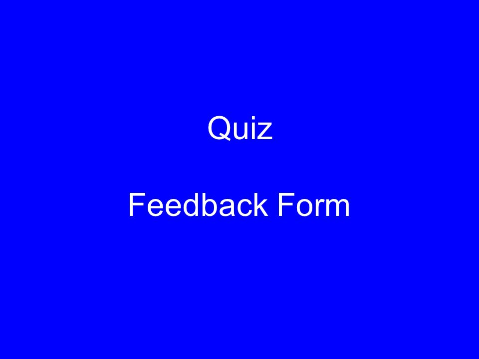 Quiz Feedback Form