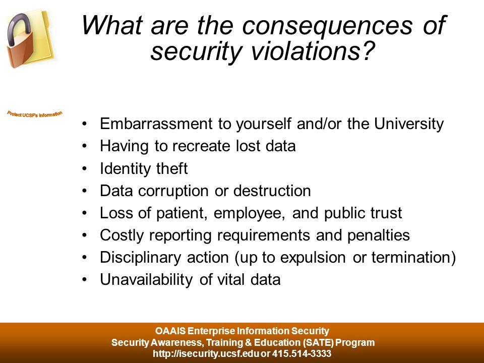 OAAIS Enterprise Information Security Security Awareness, Training & Education (SATE) Program http://isecurity.ucsf.edu or 415.514-3333 7.