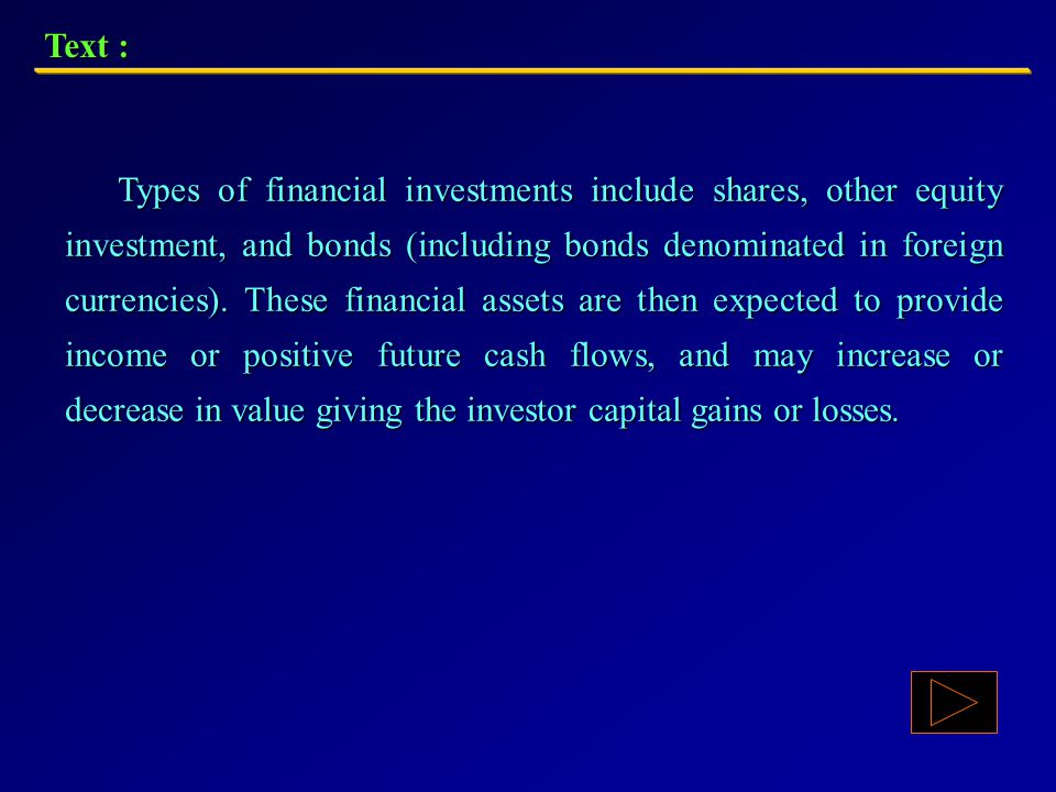 Financial Investment 2.1 Introduction In finance, investment is the commitment of funds by buying securities or other monetary or paper (financial) as