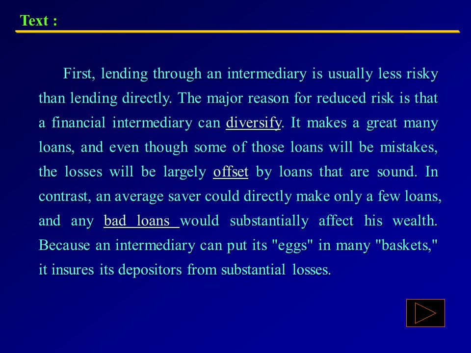 Text : TWO ADVANTAGES PROVIDED TO THE SAVERS TWO Financial intermediaries provide TWO important advantages to savers.