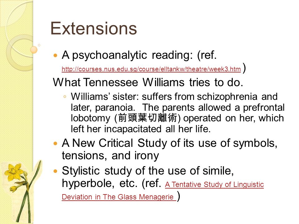 Extensions A psychoanalytic reading: (ref. http://courses.nus.edu.sg/course/elltankw/theatre/week3.htm ) http://courses.nus.edu.sg/course/elltankw/the