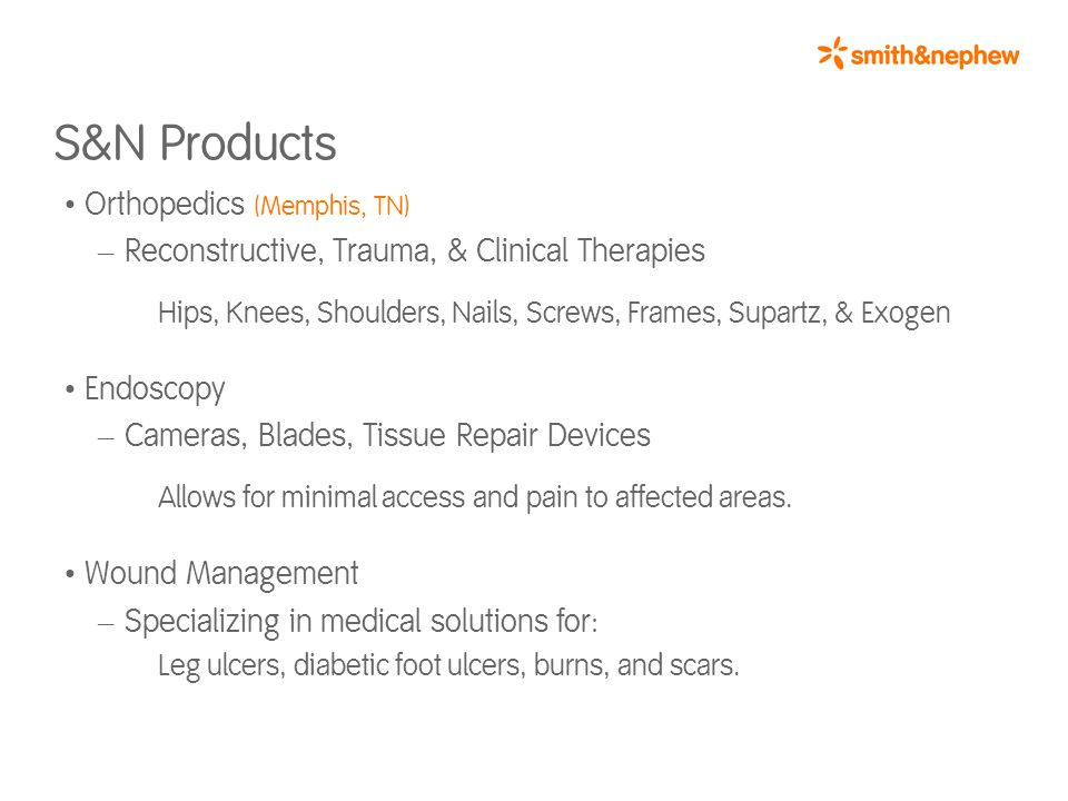 S&N Products Over 1,000 innovative and cost effective products to meet pressing health care needs.