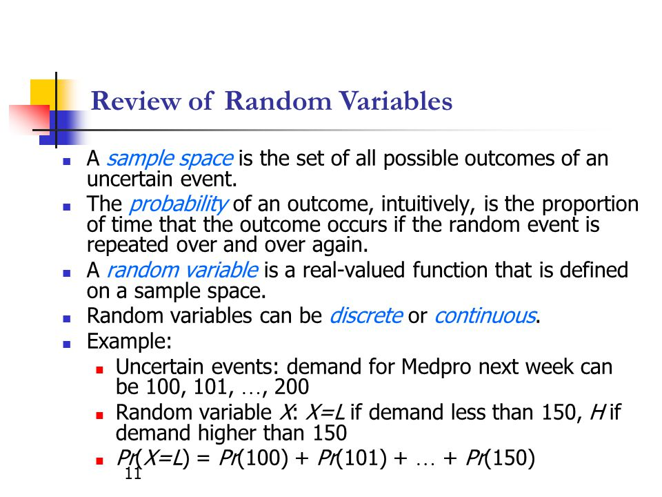 11 Review of Random Variables A sample space is the set of all possible outcomes of an uncertain event.