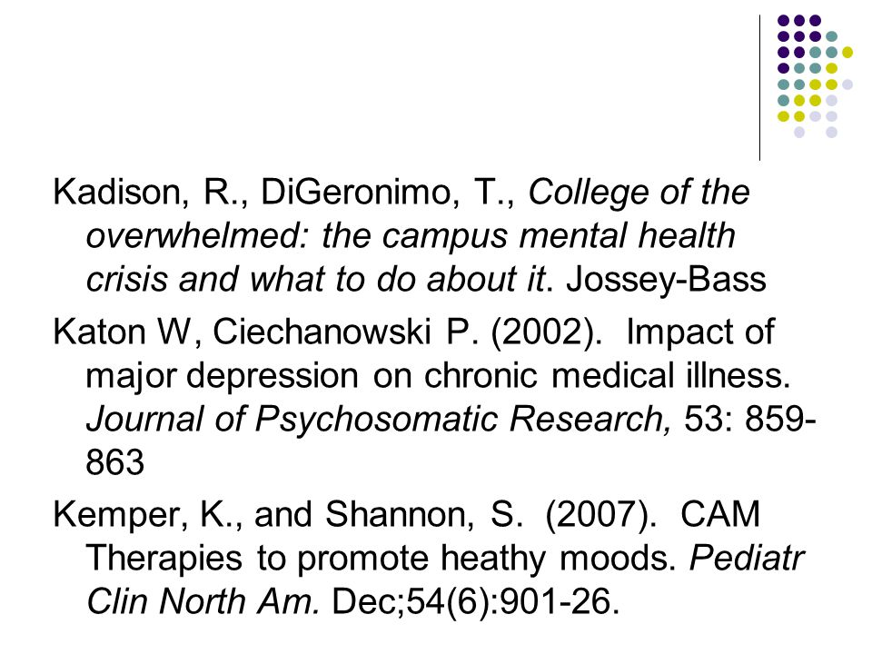Kadison, R., DiGeronimo, T., College of the overwhelmed: the campus mental health crisis and what to do about it.