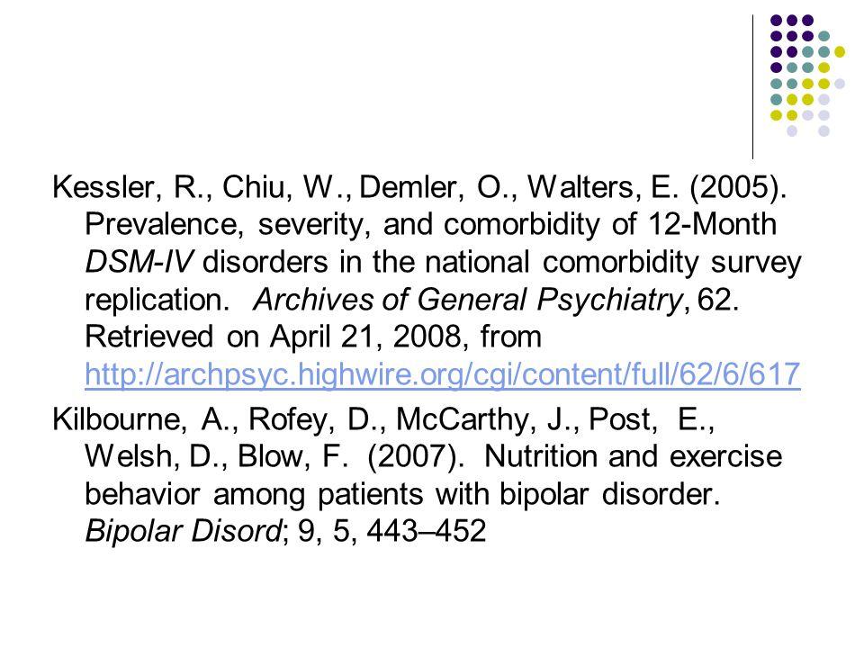 Kessler, R., Chiu, W., Demler, O., Walters, E. (2005).