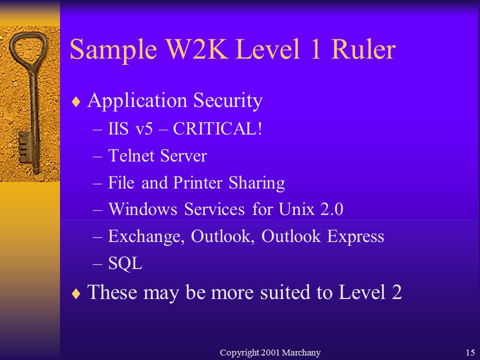 Copyright 2001 Marchany15 Sample W2K Level 1 Ruler  Application Security –IIS v5 – CRITICAL.