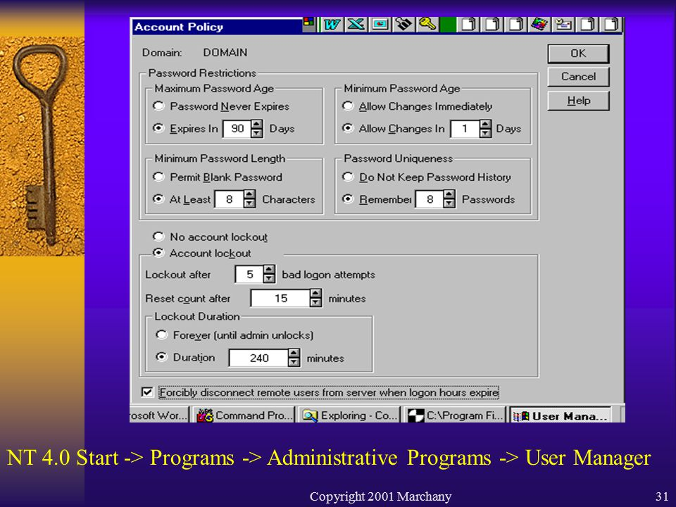 Copyright 2001 Marchany31 NT 4.0 Start -> Programs -> Administrative Programs -> User Manager