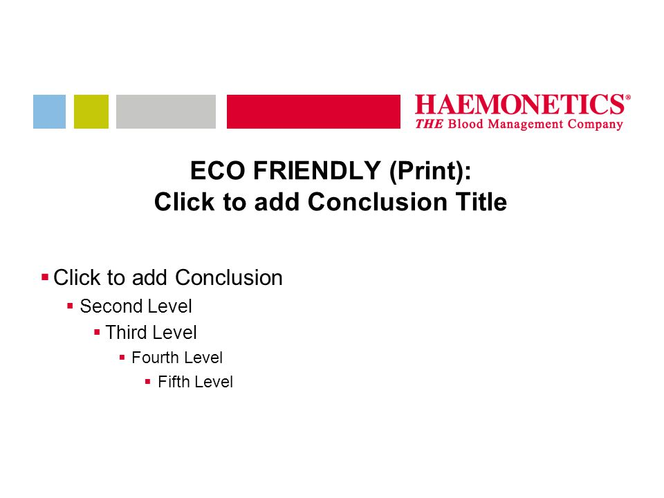 ECO FRIENDLY (Print): Click to add Conclusion Title  Click to add Conclusion  Second Level  Third Level  Fourth Level  Fifth Level