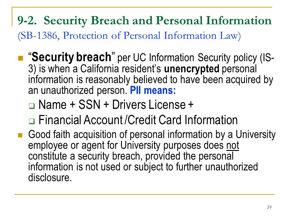 """39 9-2. Security Breach and Personal Information (SB-1386, Protection of Personal Information Law) """" Security breach """" per UC Information Security pol"""