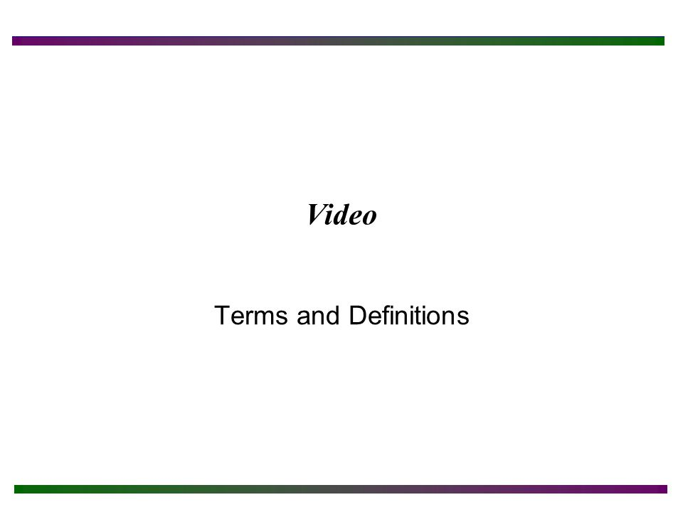 Video Terms and Definitions