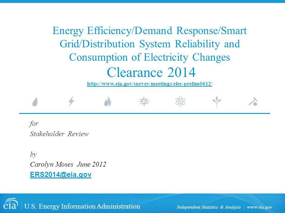 www.eia.gov U.S. Energy Information Administration Independent Statistics & Analysis Energy Efficiency/Demand Response/Smart Grid/Distribution System