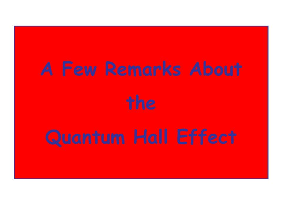 A Few Remarks About the Quantum Hall Effect