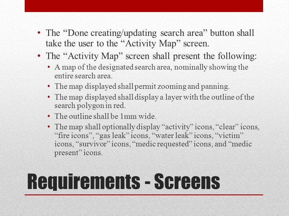 Requirements - Screens The Done creating/updating search area button shall take the user to the Activity Map screen.