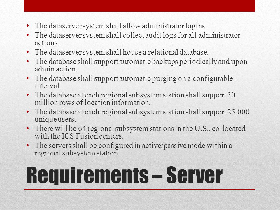 Requirements – Server The dataserver system shall allow administrator logins.