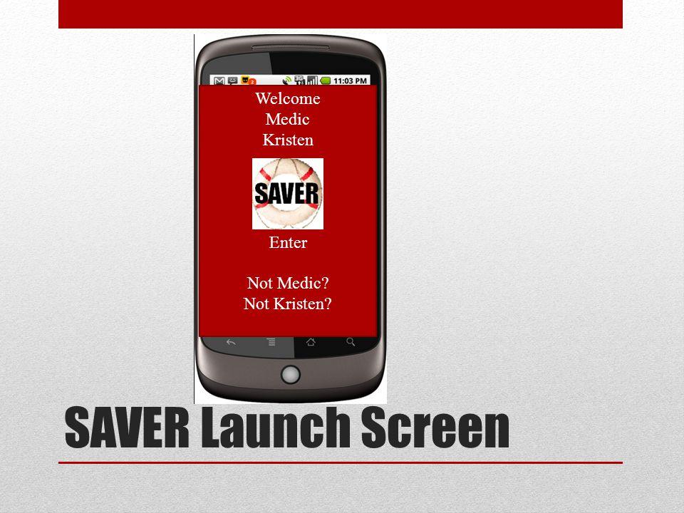 SAVER Launch Screen Welcome Medic Kristen Enter Not Medic Not Kristen