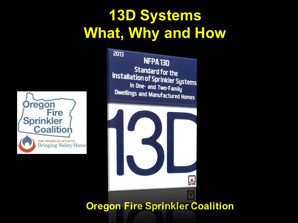 13D Systems What, Why and How Oregon Fire Sprinkler Coalition