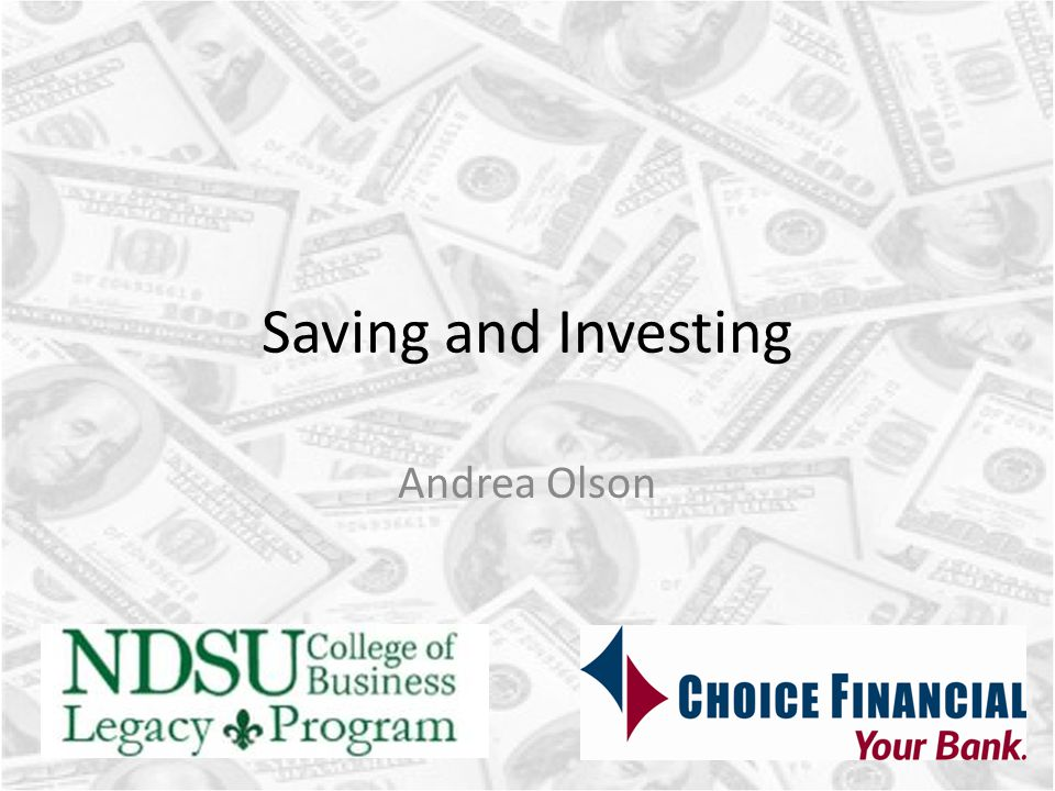 Saving and Investing Andrea Olson