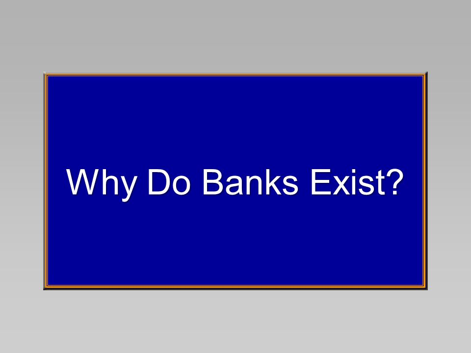 Why Do Banks Exist