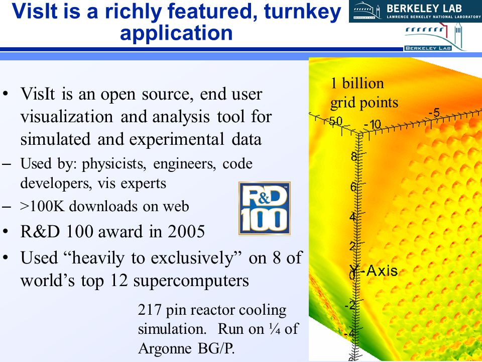 18 18 4 VisIt is a richly featured, turnkey application VisIt is an open source, end user visualization and analysis tool for simulated and experiment