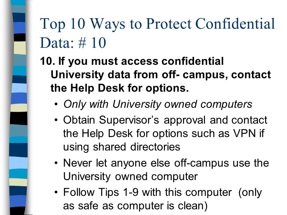 Top 10 Ways to Protect Confidential Data: # 10 10.